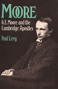 G. E. Moore and the Cambridge Apostles, by Paul Levy