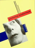 Picturing Modernism: Moholy-Nagy and Photography in Weimar Germany, by Eleanor Height