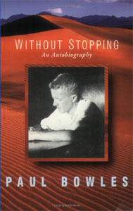 Without Stopping: An Autobiography, by Paul Bowles